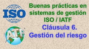 Prevenir los riesgos en sistemas de gestión ISO/IATF