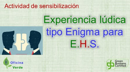 EXPERIENCIA DE JUEGO TIPO ENIGMA PARA EHS