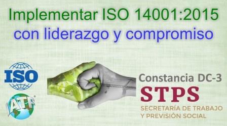 ISO 14001:2015 Implementar con enfoque de liderazgo y compromiso